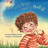 Have You Ever Seen a Firefly?, Debbie Estrem, 1479793949