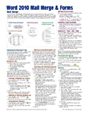 Microsoft Word 2010 Mail Merge & Forms Quick Reference Guide (Cheat Sheet of Instructions, Tips & Shortcuts - Laminated Card)