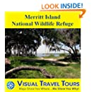 Merritt Island National Wildlife Refuge: A Self-guided Pictorial Sightseeing Tour (Tours4Mobile, Visual Travel Tours Book 240)