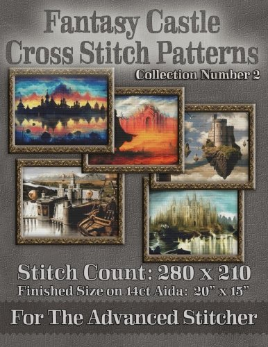 Fantasy Castle Cross Stitch Patterns: Collection Number 2 (Fantasy Cross Stitch Pattern)
