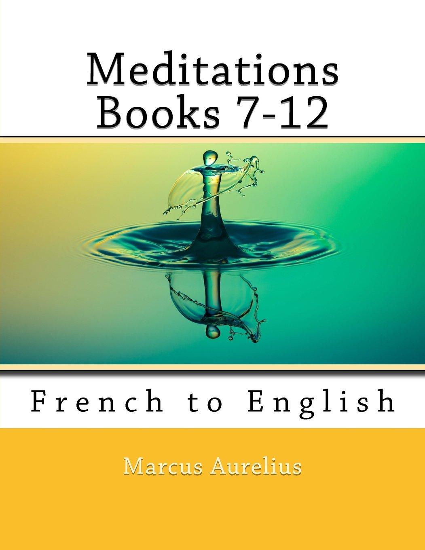 Download Meditations Books 7-12: French to English (Volume 2) pdf epub