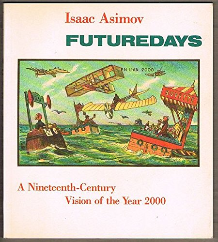 Futuredays: A Nineteenth Century Vision of the Year 2000