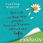 Wenn ich die Wahl habe zwischen Kind und Karriere, nehme ich das Sofa   Claudia Haessy