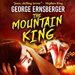 The Mountain King: Resurrected Horrors, Book 1 | George Ernsberger