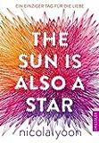 The Sun is also a Star.: Ein einziger Tag für die Liebe