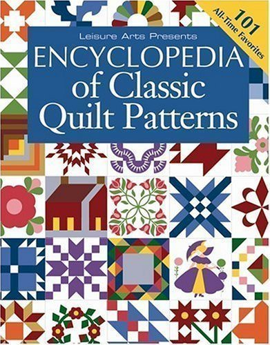 Encyclopedia of Classic Quilt Patterns published by Oxmoor House, Incorporated (2003)