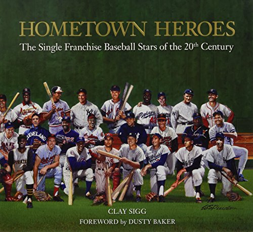 (Hometown Heroes: The Single Franchise Baseball Stars of the 20th Century)