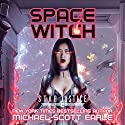 Space Witch: Star Justice, Book 2 Audiobook by Michael-Scott Earle Narrated by Eric Bryan Moore