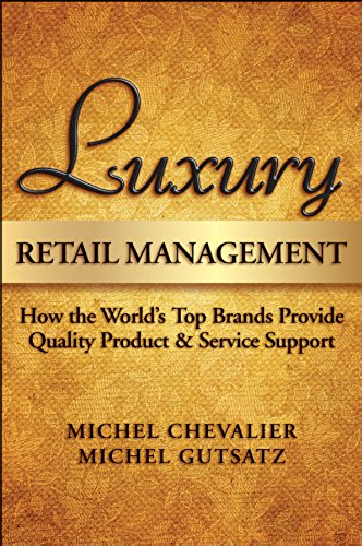 Luxury Retail Management: How the World's Top Brands Provide Quality Product and Service Support (English Edition)