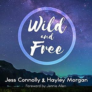 Wild and Free Audiobook