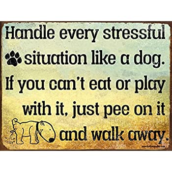 Funny Dog Signs ~ Handle Every Stressful Situation Like a Dog… ~ Metal 9 x 12 inches ~ USA Made ~ Dog Lover, Walker, Sitter, Veterinarian, Groomer, Doggie Daycare, Decor & Gifts (RK1007HP_9x12)