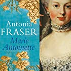 Marie Antoinette Audiobook by Antonia Fraser Narrated by Eleanor Bron