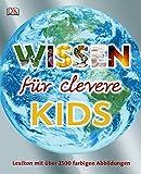 Wissen für clevere Kids: Lexikon mit über 2500 Abbildungen