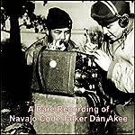A Rare Recording of Navajo Code Talker Dan Akee | Dan Akee