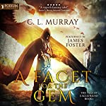 A Facet for the Gem: The Tale of Eaglefriend, Book 1 | C.L. Murray