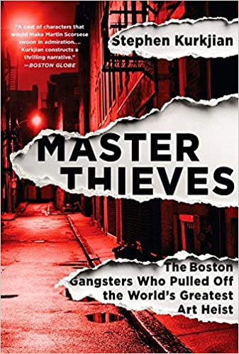 Master Thieves: The Boston Gangsters Who Pulled Off the