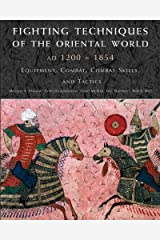 Fighting Techniques of the Oriental World: Equiptment, Combat Skills, and Tactics Hardcover