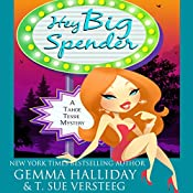 Hey Big Spender: Tahoe Tessie Mysteries, Volume 2 | Gemma Halliday, T. Sue VerSteeg