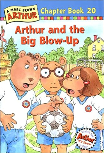 Amazon Arthur And The Big Blow Up A Marc Brown Chapter Book 20 Books 9780316121293