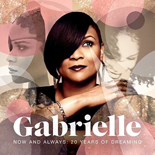 Gabrielle - Now And Always: 20 Years Of Dreaming - Zortam Music