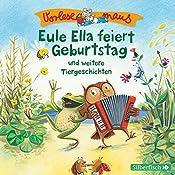 Eule Ella feiert Geburtstag und weitere Tiergeschichten (Vorlesemaus) |  div.