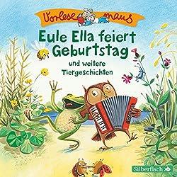 Eule Ella feiert Geburtstag und weitere Tiergeschichten (Vorlesemaus)