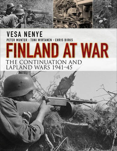 Finland At War: The Continuation And Lapland Wars 1941–45 (General Military)