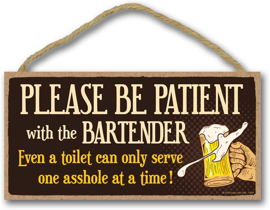 Honey Dew Gifts Bar Sign, Please be Patient with The Bartender 5 inch by 10 inch Hanging Wall Art, Decorative Funny Inapprorpiate Sign, Home Decor