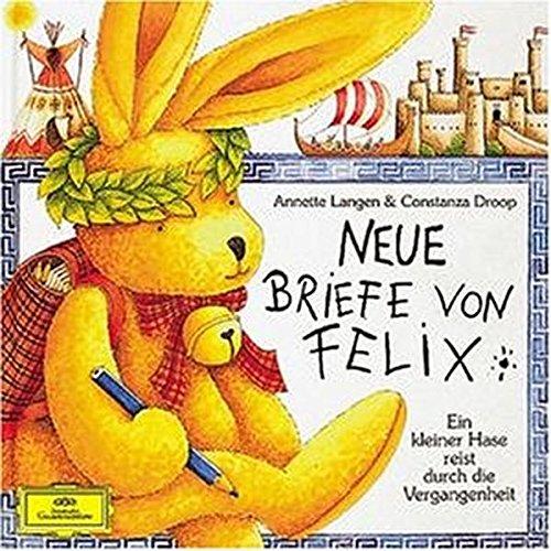 Neue Briefe von Felix: Ein kleiner Hase reist durch die Vergangenheit: Hörspiel