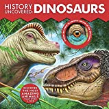 History Uncovered: Dinosaurs: An Exciting Look at the Age of Dinosaurs