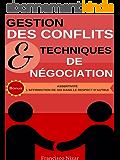 Gestion des conflits & Techniques de négociation [+Bonus : Assertivité, l'affirmation de soi dans le respect d'autrui]