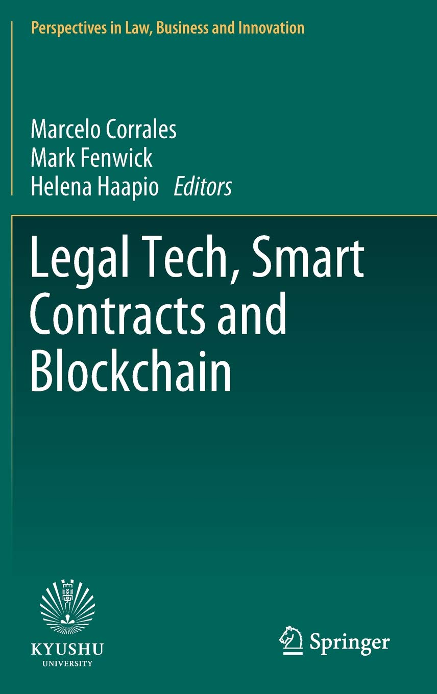 Legal Tech, Smart Contracts and Blockchain (Perspectives in Law, Business and Innovation) by Springer