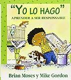 Yo Lo Hago: Aprender A Ser Responsable (Coleccion Valores) (Spanish Edition)