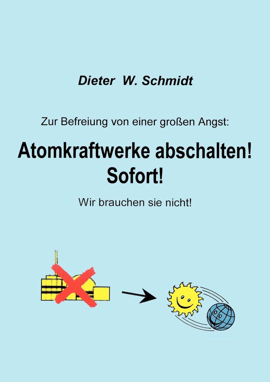 Zur Befreiung von einer großen Angst: Atomkraftwerke abschalten! Sofort! Wir brauchen sie nicht!