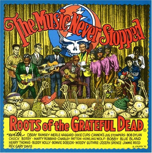 Music Never Stopped: Roots Of The Grateful Dead by Shanchie Records