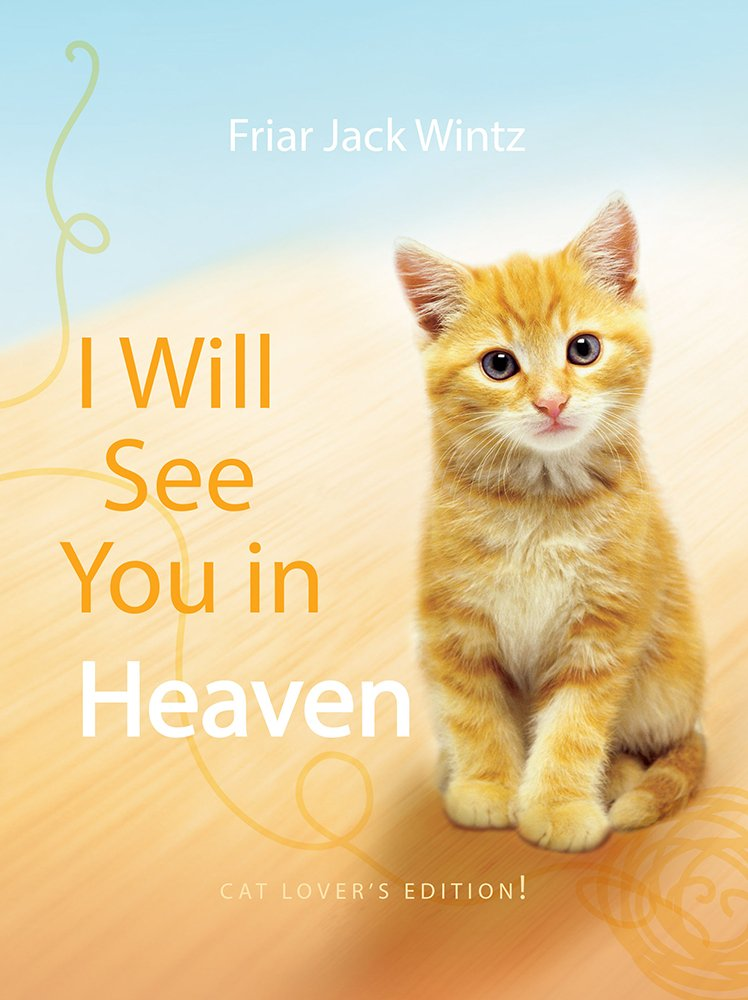 Read Online I Will See You in Heaven: Cat Lover's Edition PDF