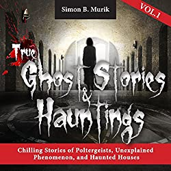 True Ghost Stories and Hauntings, Book 1