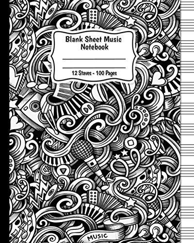 Blank Sheet Music: Music Manuscript Paper / Staff Paper / Musicians Notebook (Composition Books - Music Manuscript Paper) 100 pages 12 stave per page