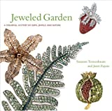 Jeweled Garden: A Colorful History of Gems, Jewels, and Nature