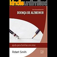 Doença de Alzheimer: ajuda para famílias em crise (Série Aconselhamento Livro 20)