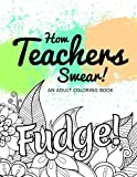 img - for How Teachers Swear! An Adult Coloring Book book / textbook / text book