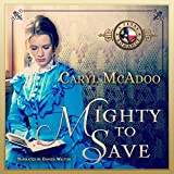 Mighty to Save: Texas Romance Series, Book 9