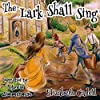 The Lark Shall Sing