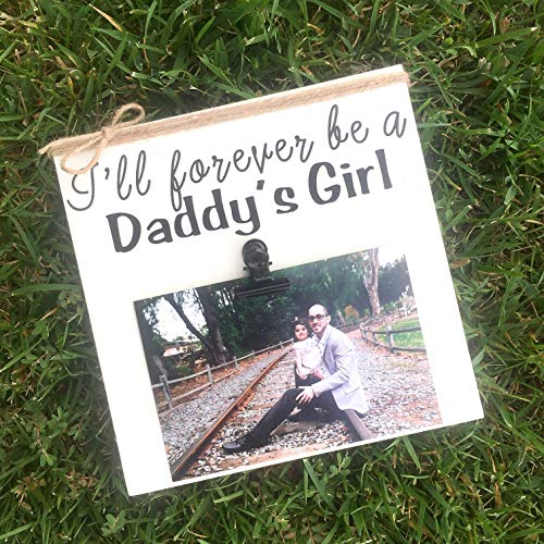 I'll Forever Be A Daddy's Girl, Rustic Picture Frame With Black Clip and Twine, 8