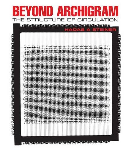 Beyond Archigram: The Structure of Circulation