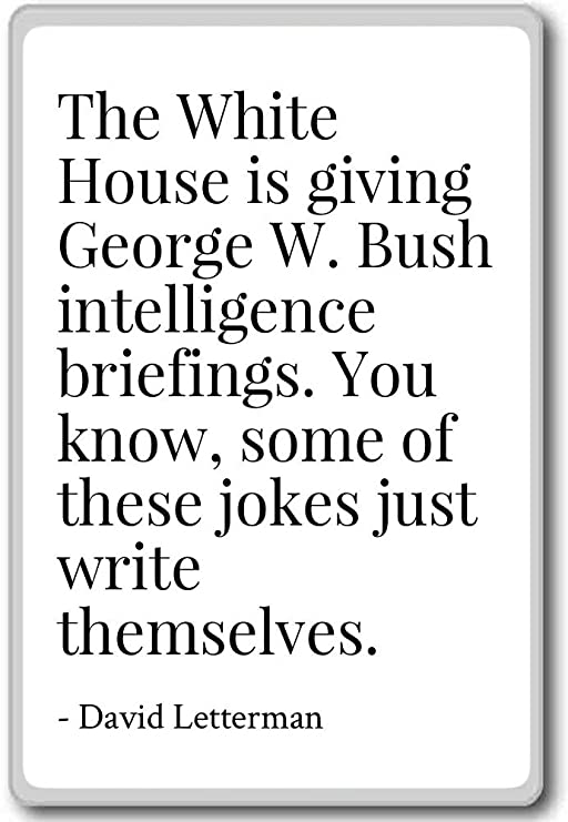The White House is Give George W. Bush in - David Letterman - Imán ...