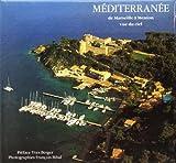 Méditerrannée de Marseille à Menton vue du ciel