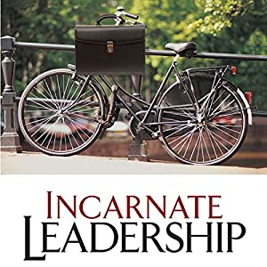 Incarnate Leadership Audiobook