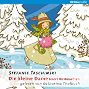 Die kleine Dame feiert Weihnachten (Die kleine Dame) | Stefanie Taschinski