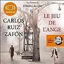 Le jeu de l'ange (Le Cimetière des livres oubliés 2) Audiobook by Carlos Ruiz Zafón Narrated by Frédéric Meaux